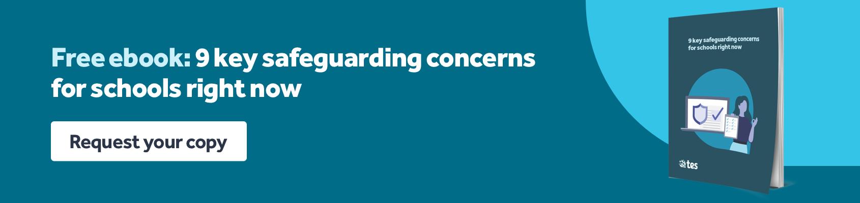 9 safeguarding concerns for schools