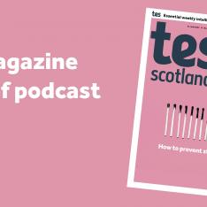 Tes Magazine podcast 11 June 2021: Pupil premium stereotypes, teaching evolution, and the Early Career Framework for teachers