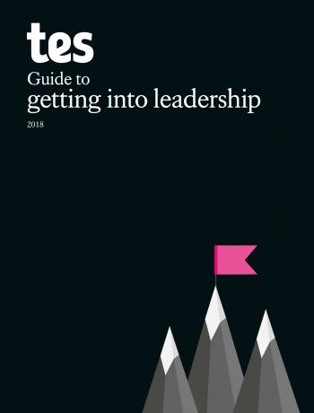 Tes guide to getting into leadership cover image