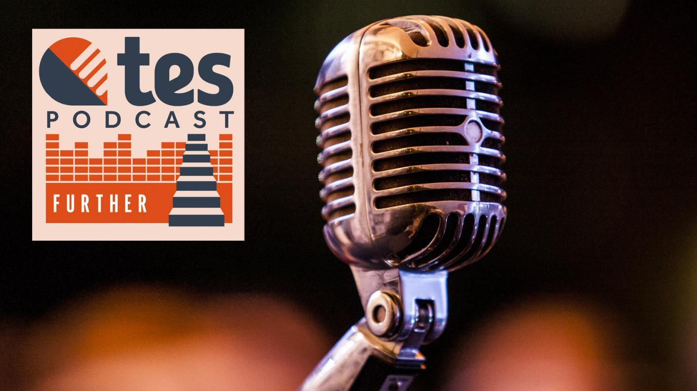 FE podcast: Life skills, Covid catch-up and Andy Street