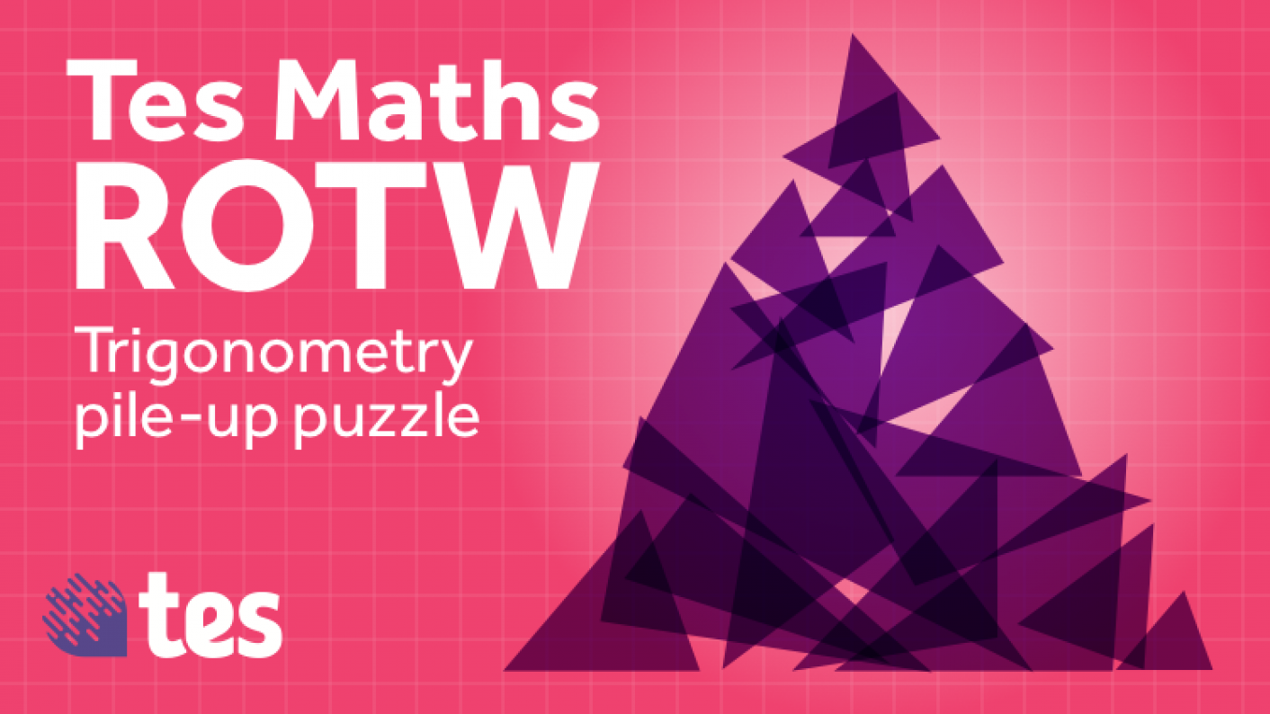 Tes Maths ROTW: Trigonometry Pile-up Puzzle
