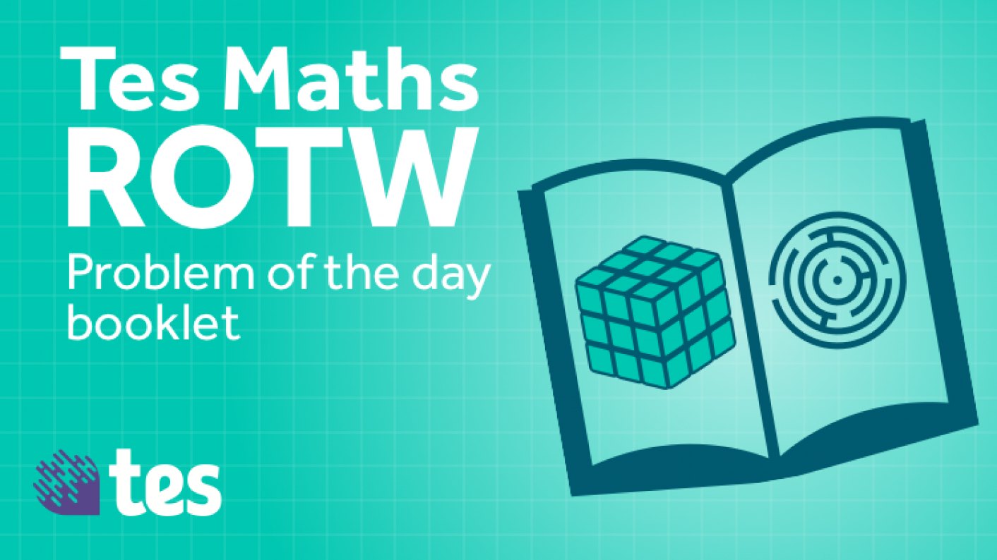 Tes Maths ROTW: Problem Of The Day Booklet