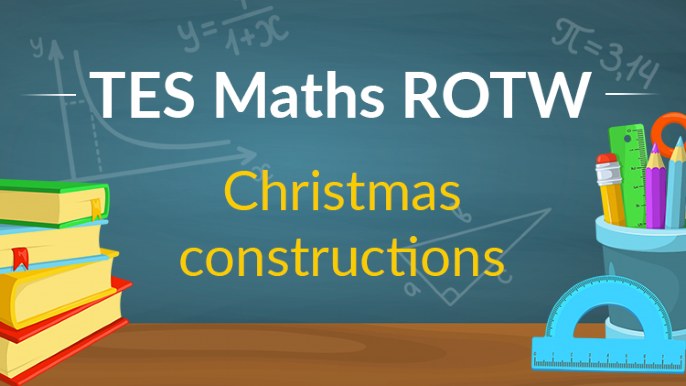 TES Maths, ROTW, Christmas, Constructions, Triangle, Angle Bisector, Perpendicular Bisector, KS3, KS4, GCSE, Year 7, Year 8, Year 9, Year 10, Year 11