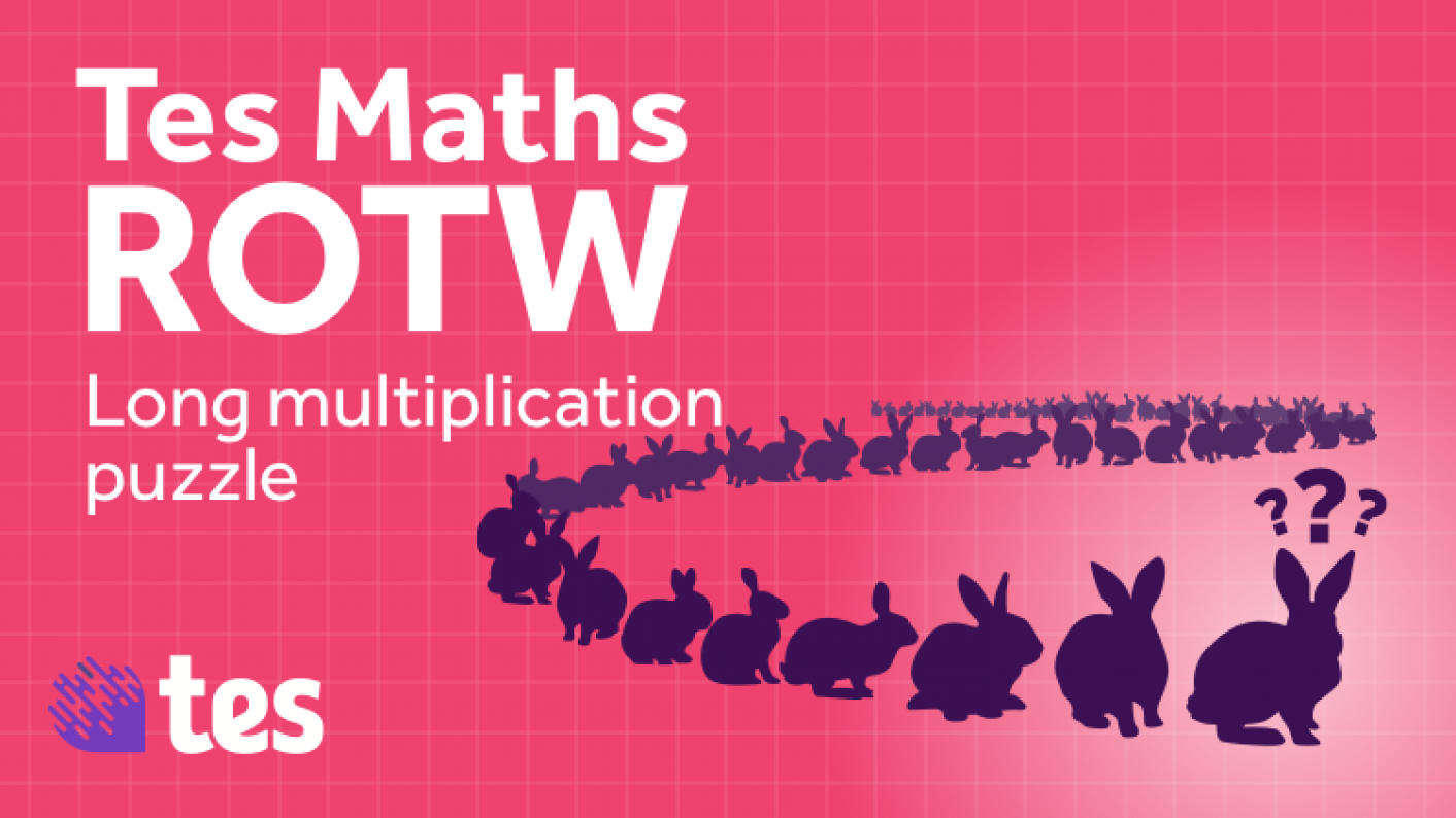 Tes Maths Resource Of The Week Is A Long Multiplication Puzzle.