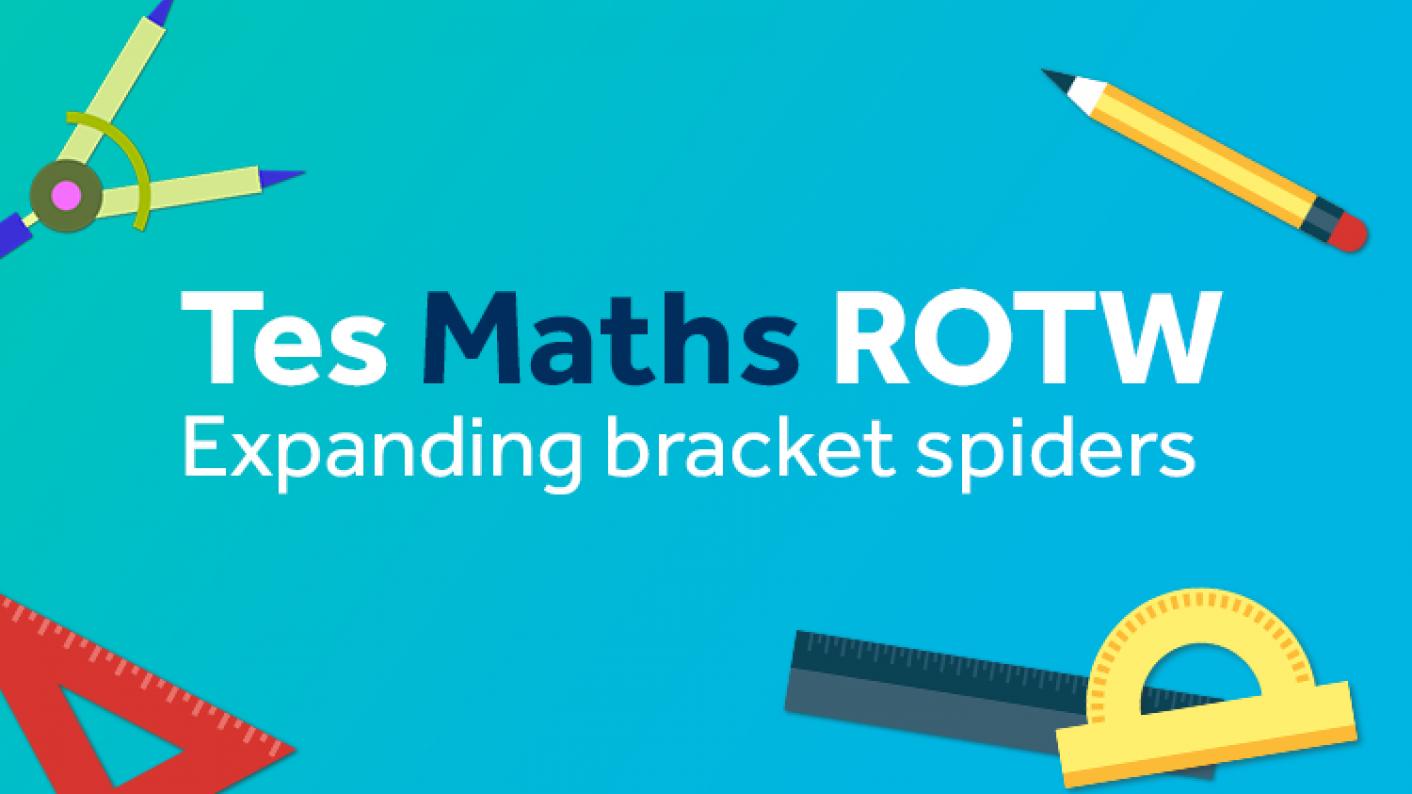 Tes Maths, ROTW  Secondary, Brackets, Double Bracket, Expanding Brackets, Factorising, Quadratics,