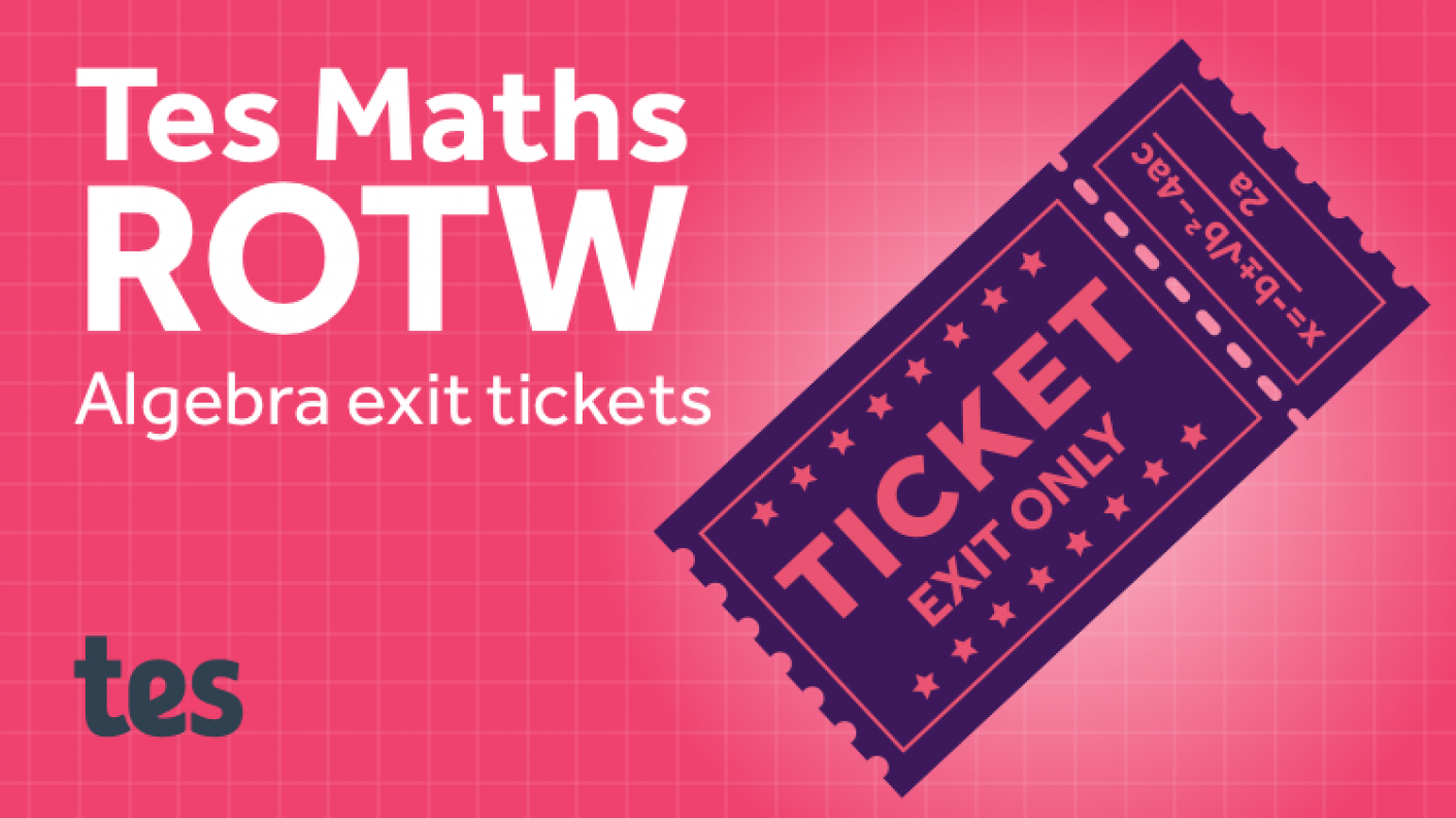 Image Depicting Tes Maths ROTW: Algebra Exit Tickets