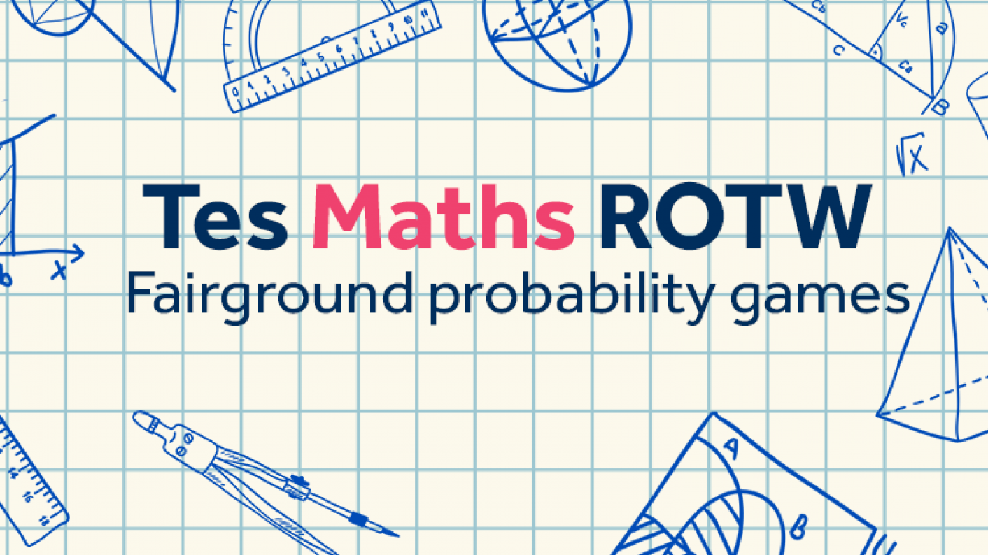 Tes Maths, ROTW, Secondary, Probability, Fairground Probability, Tress Diagrams, Sample Spaces, Dependent Events, Independent Events