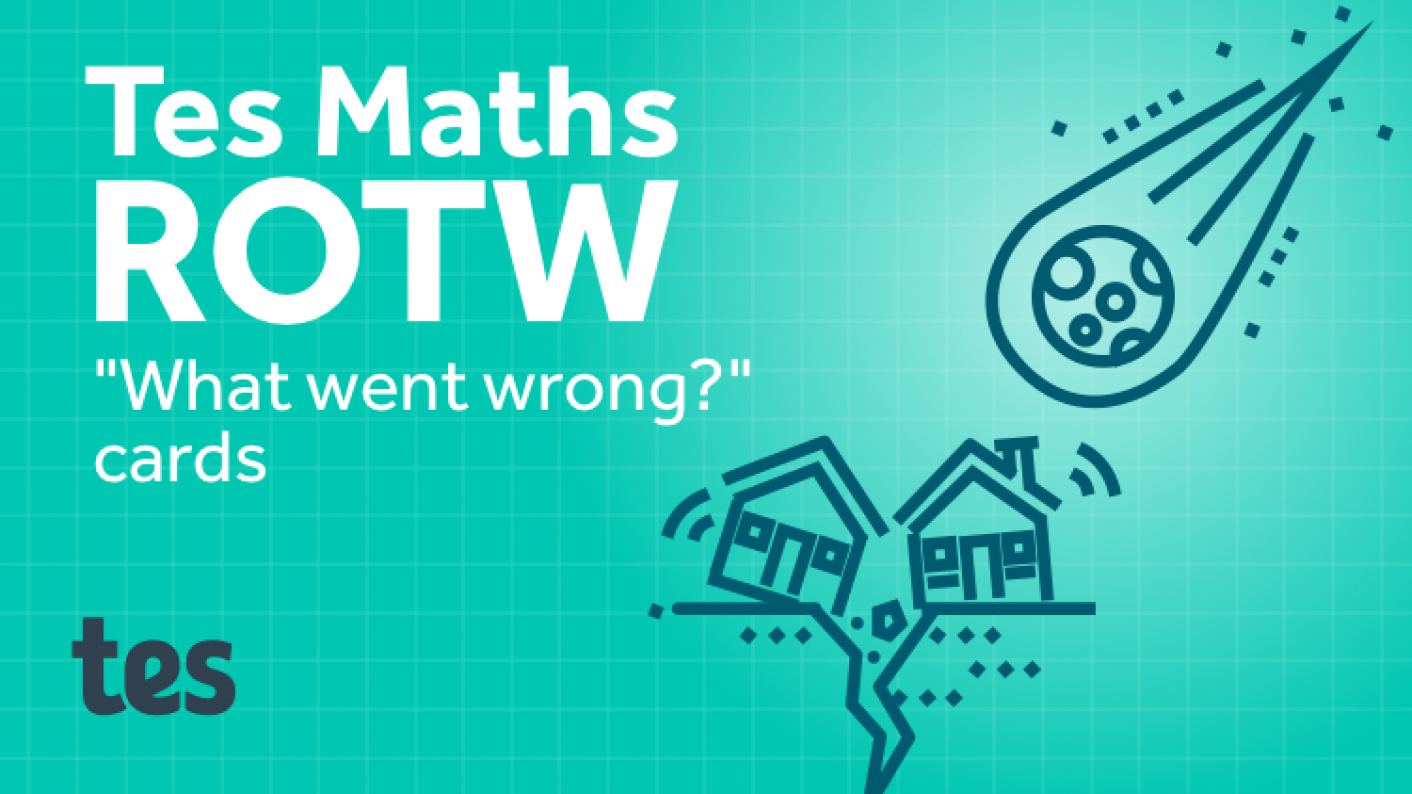 """Tes Maths ROTW: """"What Went Wrong?"""" Cards"""