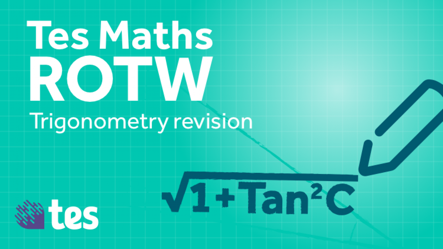 Tes Maths ROTW: Trigonometry Revision