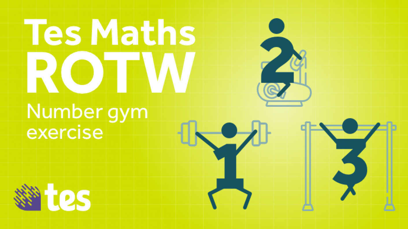 Tes Maths ROTW: Number Gym Exercise