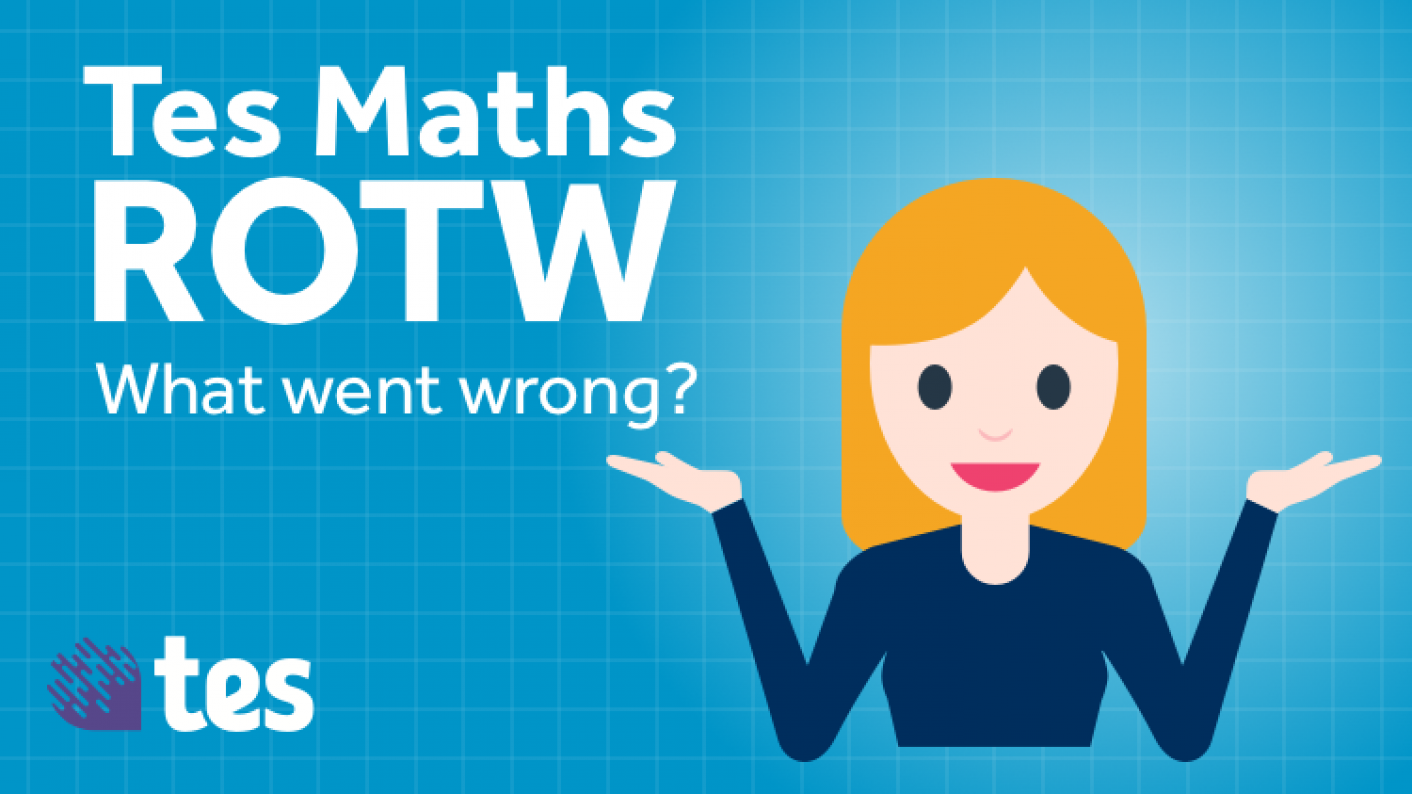 Tes Maths Resource Of The Week Is A Collection Of 90 Common Errors & Misconceptions. Student Must Work Out What Went Wrong To Correct The Problem.